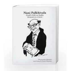 Nani Palkhivala - Gods Gift to India (Biography by a friend)