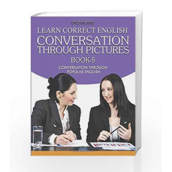 Learn Correct English Book-5 Conversation Through Pictures Conversation Through Popular English