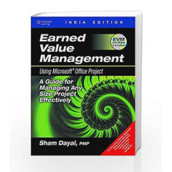 Earned Value Management Using Microsoft Office Project (with CD): A Guide for Managing Any Size Project Effectively