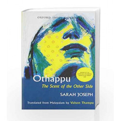 Othappu: The Scent of the Other Side: The Scent of the Other Side Translated From Malayalam By Valson Thampu