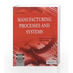 Manufacturing Processes and Systems, 9ed by Jairo Munoz Phillip F. Ostwald Book-9788126518937