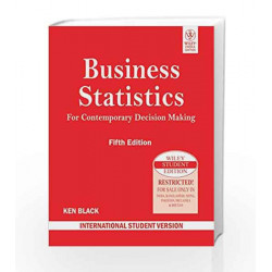 Business Statistics for Contemporary Decision Making by Ken Black Book-9788126521548