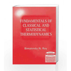 Fundamentals of Classical and Statistical Thermodynamics by Bimalendu N. Roy Book-9788126524266