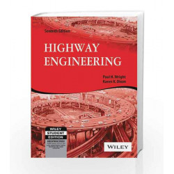 Highway Engineering, 7ed by Karen K. Dixon Paul H. Wright Book-9788126524518