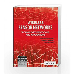 Wireless Sensor Networks: Technology, Protocols and Applications by Daniel Minoli, Taieb Znati Kazem Sohraby Book-9788126527304