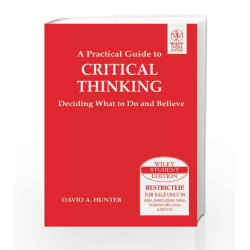 A Practical Guide to Critical Thinking: Deciding What to Do and Believe (WSE) by  Book-9788126537068