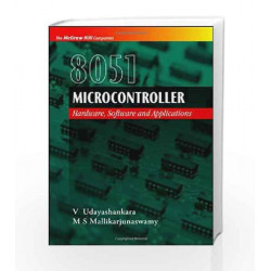 8051 MICROCONTROLLER: HARDWARE, SOFTWARE & APPLICATIONS by V Udayashankara Book-9780070086814