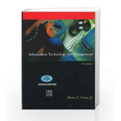 INFORMATION TECHNOLOGY FOR MANAGEMENT by Henry Lucas Book-9780070472426