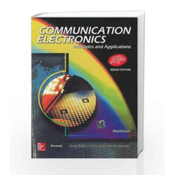 Communication Electronics: Principles and Applications: Principles & Applications by Louis Frenzel Book-9780070483989
