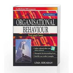 ORGANISATIONAL BEHAVIOUR: Text & Cases by Uma Sekaran Book-9780070581906