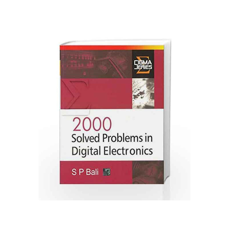 2000 Solved Problems in Digital Electronics by S Bali Book-9780070588318