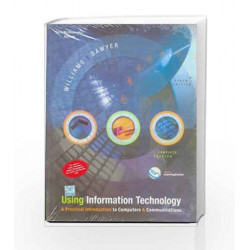 USING INFORMATION TECHNOLOGY: A PRACTICAL INTRODUCTINO TO COMPUTERS & COMMUNICATIONS by Brian Williams Book-9780070607491