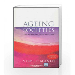 Ageing Societies : A Comparative Introduction by Virpi Timonen Book-9780070706781