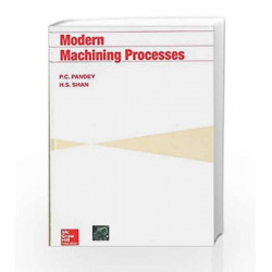 Modern Machining Processes by P Pandey Book-9780070965539