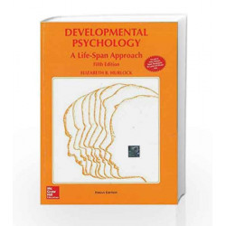 Developmaental Psychology: A: Life - Span Approach by Elizabeth Hurlock Book-9780070993631