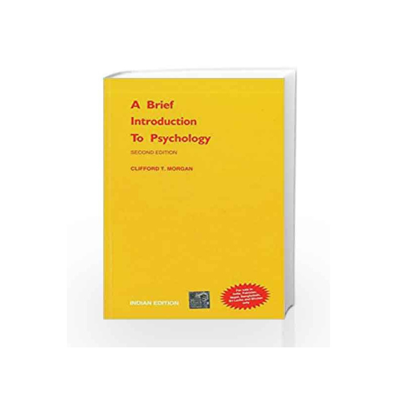 A Brief Introduction to Psychology by Clifford Morgan-Buy Online A Brief  Introduction to Psychology Book at Best Price in