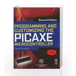 Programming and Customizing the PICAXE Microcontroller 2/E by David Lincoln Book-9780071077286