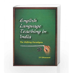 English Language Teaching in India: The Shifting Paradigms by S P Dhanavel Book-9780071333283