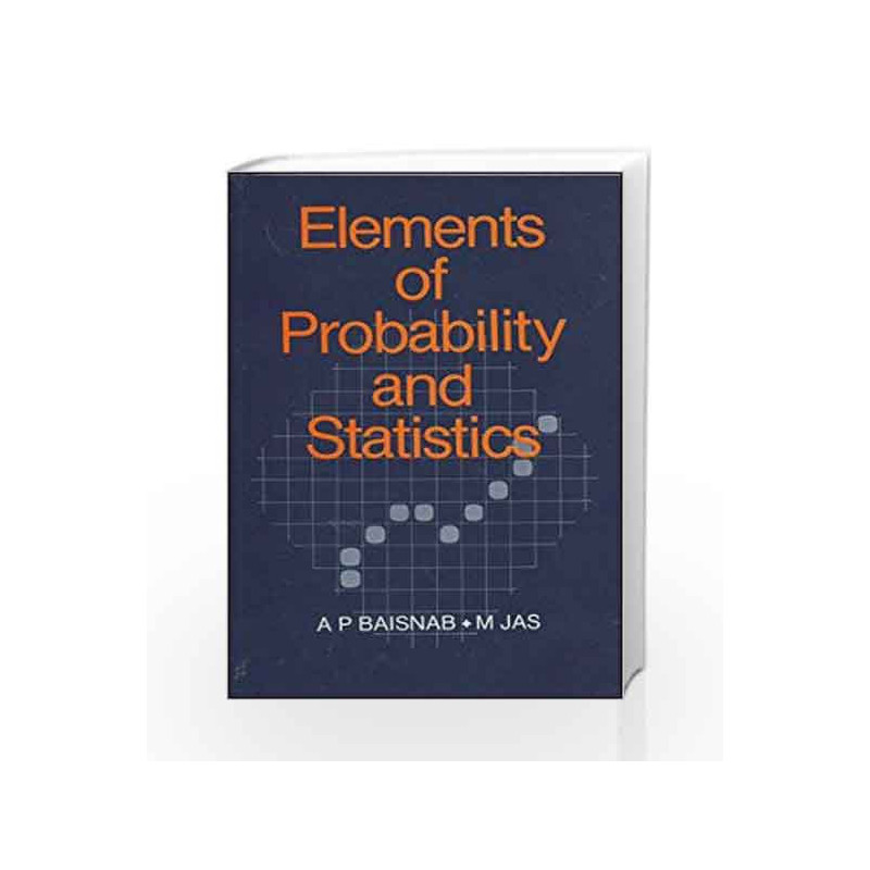 Elements of Probability and Statistics by A Baisnab-Buy Online Elements of  Probability and Statistics Book at Best Price in