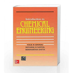 Introduction To Chemical Engineering by Salil Ghosal Book-9780074601402