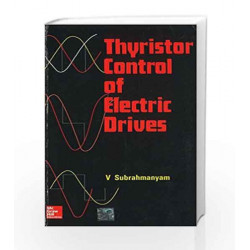 Thyristor Control of Electric Drives by Vedam Subrahmanyam Book-9780074603413