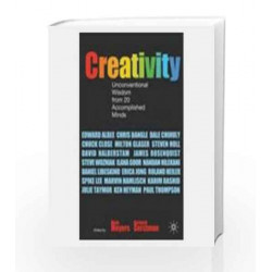Creativity:Unconventional Wisdom From 20 Accompli-Shed Minds by Meyers Book-9780230226210