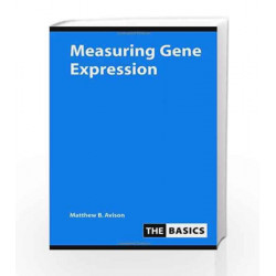 Measuring Gene Expression (THE BASICS (Garland Science)) by Matthew Avison Book-9780415374729