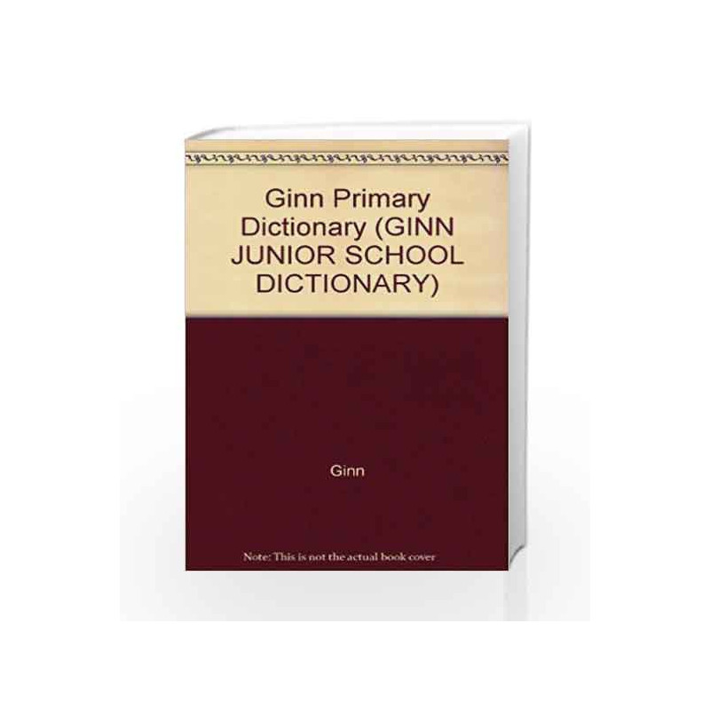 Ginn Dictionary (GINN JUNIOR SCHOOL DICTIONARY) by Ginn Book-9780602275358
