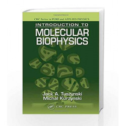 Introduction to Molecular Biophysics (Pure and Applied Physics) by Jack A. Tuszynski Book-9780849300394