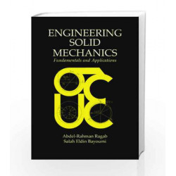 Engineering Solid Mechanics: Fundamentals and Applications by Abdel-Rahman A. Ragab Book-9780849316074