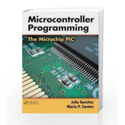 Microcontroller Programming: The Microchip Pic by Sanchez Julio Et.Al Book-9780849371899