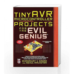 tinyAVR Microcontroller Projects for the Evil Genius by Dhananjay Gadre Book-9781259002441