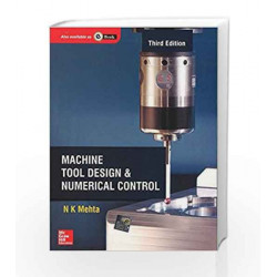 Machine Tool Design and Numerical Control by N Mehta Book-9781259004575