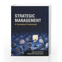 Strategic Management: A Conceptual Framework by Bhandari Book-9781259026409