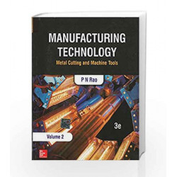 Manufacturing Technology - Vol. 2 by P.N. Rao Book-9781259029561