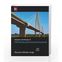 Analysis and Design of FRP Reinforced Concrete Structures by Singh Book-9781259058905