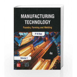 Manufacturing Technology - Vol. 1 by P.N. Rao Book-9781259062575