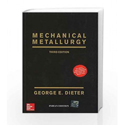 Mechanical Metallurgy by George E. Dieter Book-9781259064791