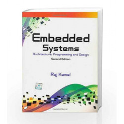 EMBEDDED SYSTEMS: ARCHITECTURE, PROGRAMMING AND DESIGN by Raj Kamal Book-9780070667648