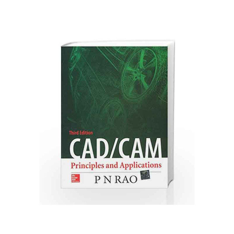 CAD/CAM: Principles and Applications by P N Rao Book-9780070681934