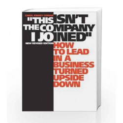 This Isn t the Company I Joined: How To Lead In A Business Turned Upside Down