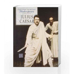 Oxford School Shakespeare: Julius Caesar