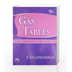 Gas Tables: For Steady One - Dimensional Flow of Perfect Gas