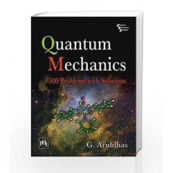 Quantum Mechanics: 500 Problems With Solutions