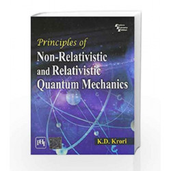 Principles of Non - Relativistic and Relativistic Quantum Mechanics