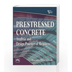 Prestressed Concrete: Analysis and Design Practice of Members