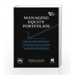 Phi Learning Managing Equity Portfolios : A Behavioral Approach To Improving Skills And Investment Processes