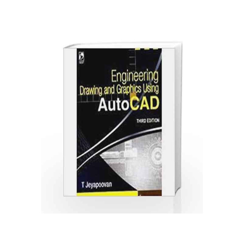 Engineering Drawing And Graphics Using Autocad By Buy Online