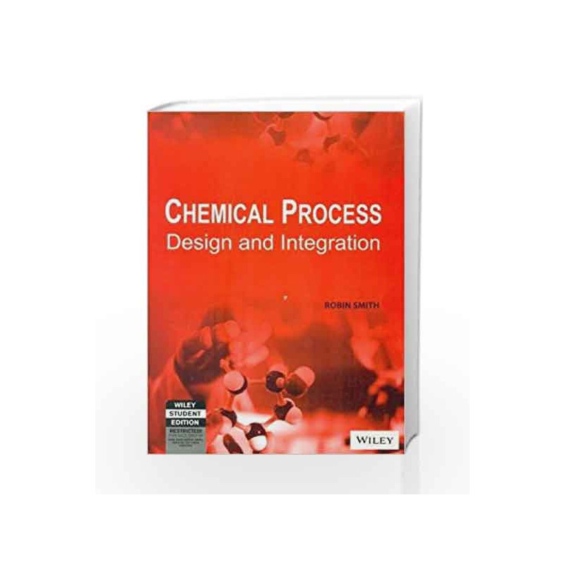 Chemical Process Design and Integration by Robin Smith-Buy Online Chemical  Process Design and Integration Book at Best Price in