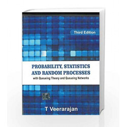 Probability, Statistics and Random with Queueing Theory and Queueing Networks (For Anna University) by T Veerarajan
